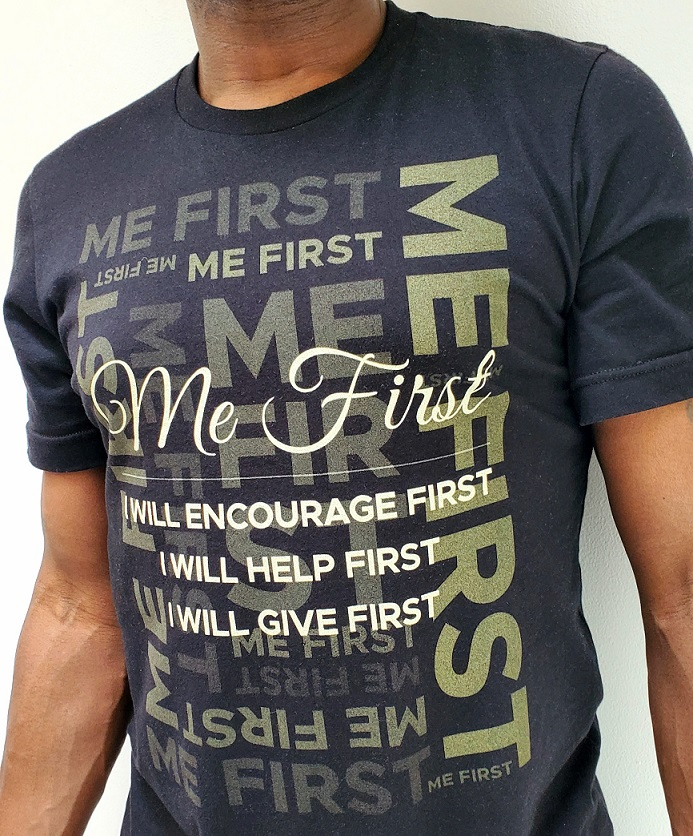 """""""Me First"""" Tee Shirt Front"""