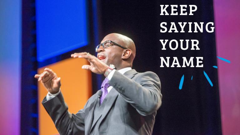 Keep Saying Your Name